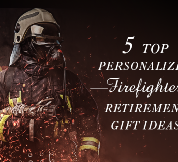 5 TOP PERSONALIZED FIREFIGHTER RETIREMENT GIFT IDEAS