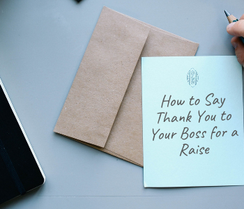 How to Say Thank You to Your Boss for a Raise
