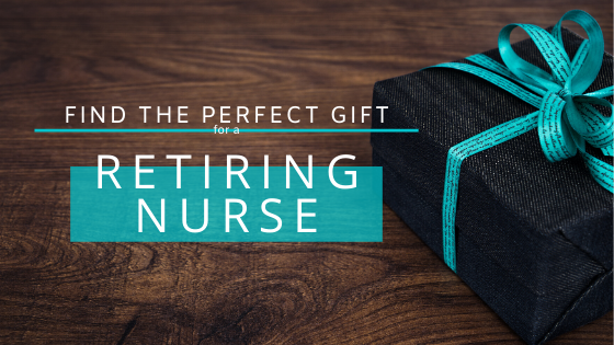 find the perfect gift for a retiring nurse graphic
