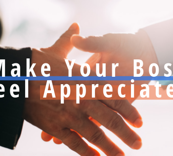 how to make your boss feel appreciated