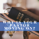 why is your pastor moving on